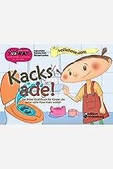 Kacks ade! Das Bilder-Erzählbuch für Kinder, die keine volle Hose mehr wollen (SOWAS! BILDER 1) Kindle Ausgabe