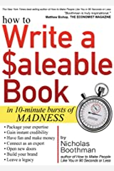 How to Write a Saleable Book: In 10-Minute Bursts of Madness Broché