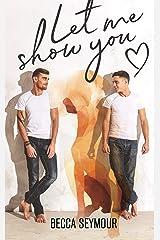 Let Me Show You (True-Blue Book 1) Kindle Edition