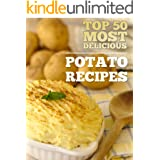 Top 50 Most Delicious Potato Recipes (Recipe Top 50's Book 22)