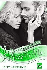 YOU & ME - Ein neues halbes Leben: Band 3 Kindle Ausgabe