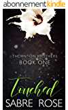 Touched (Thornton Brothers Book 1) (English Edition)