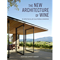 The New Architecture of Wine: 25 Spectacular California Wineries (English Edition)
