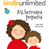 Mi hermana pequeña: un libro ilustrado para niños sobre la convivencia entre hermanas (El mundo de Lucía nº 3) (Spanish…