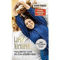 Liebe Nicolette,...: Vom ersten Date bis zum letzten Kuss. Dirty Donnerstag - Extended Version von Mademoiselle…