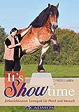 It's Showtime: Zirkuslektionen: Lernspaß für Pferd und Mensch (Spiel und Spaß mit Pferden)