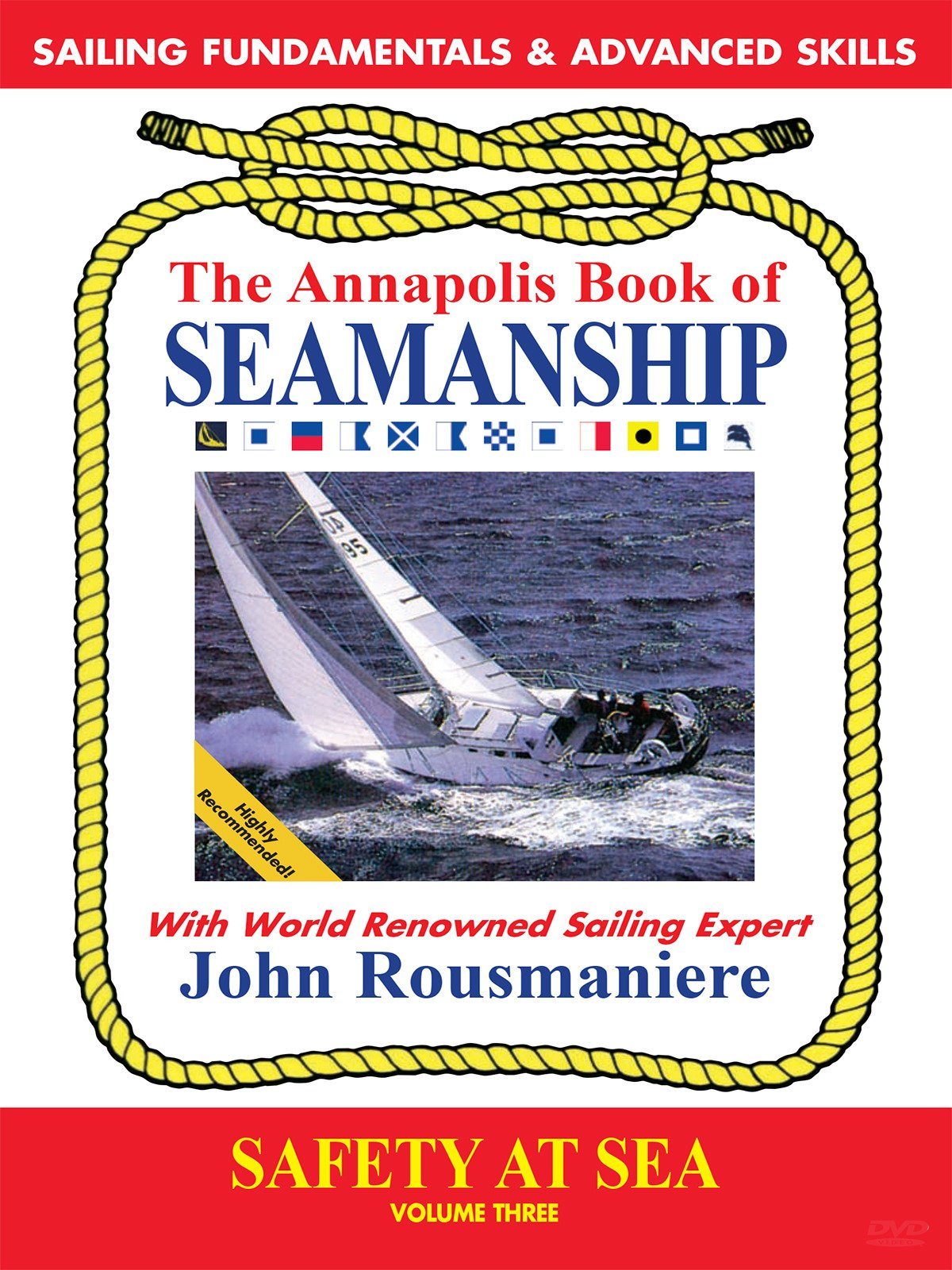 The Annapolis Book of Seamanship Sailing Fundamentals & Advanced Skills - Safety At Sea