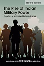 The Rise of Indian Military Power (Evolution of an Indian Strategic Culture)