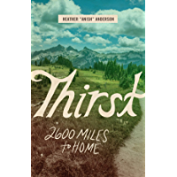Thirst: 2600 Miles to Home (English Edition)