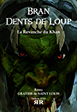 Bran Dents de Loup – Tome 2: La Revanche Du Khan