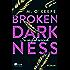 Broken Darkness. So verführerisch (Broken-Darkness-Serie 1)