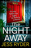 The Night Away: An absolutely unputdownable psychological thriller