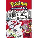 La guida ufficiale ai Pokémon leggendari e misteriosi. Con adesivi