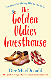 The Golden Oldies Guesthouse: The perfect feel good novel about second chances!