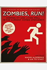 Zombies, Run!: Keeping Fit and Living Well in the Current Zombie Emergency Kindle Edition