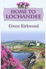 Home to Lochandee: The Lochandee Series Kindle Edition