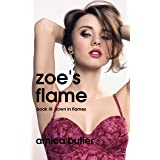 Zoe's Flame: Book III: Down In Flames (English Edition)