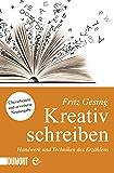 Kreativ Schreiben: Handwerk und Techniken des Erzählens (Taschenbücher)