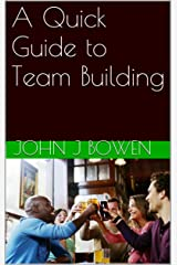 A Quick Guide to Team Building (That Consultant Bloke's Quick Guides) Kindle Edition