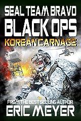 SEAL Team Bravo: Black Ops – Korean Carnage Kindle Edition