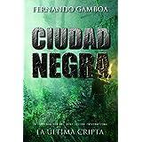 Ciudad Negra: Volume 2 (Las aventuras de Ulises Vidal)