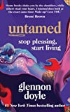 Untamed: Stop pleasing, start living: Stop Pleasing, Start Living: THE NO.1 SUNDAY TIMES BESTSELLER