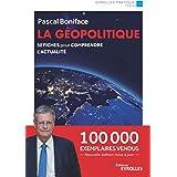 La géopolitique: 50 fiches pour comprendre l'actualité - Nouvelle édition augmentée et mise à jour - 100 000 exemplaires vend