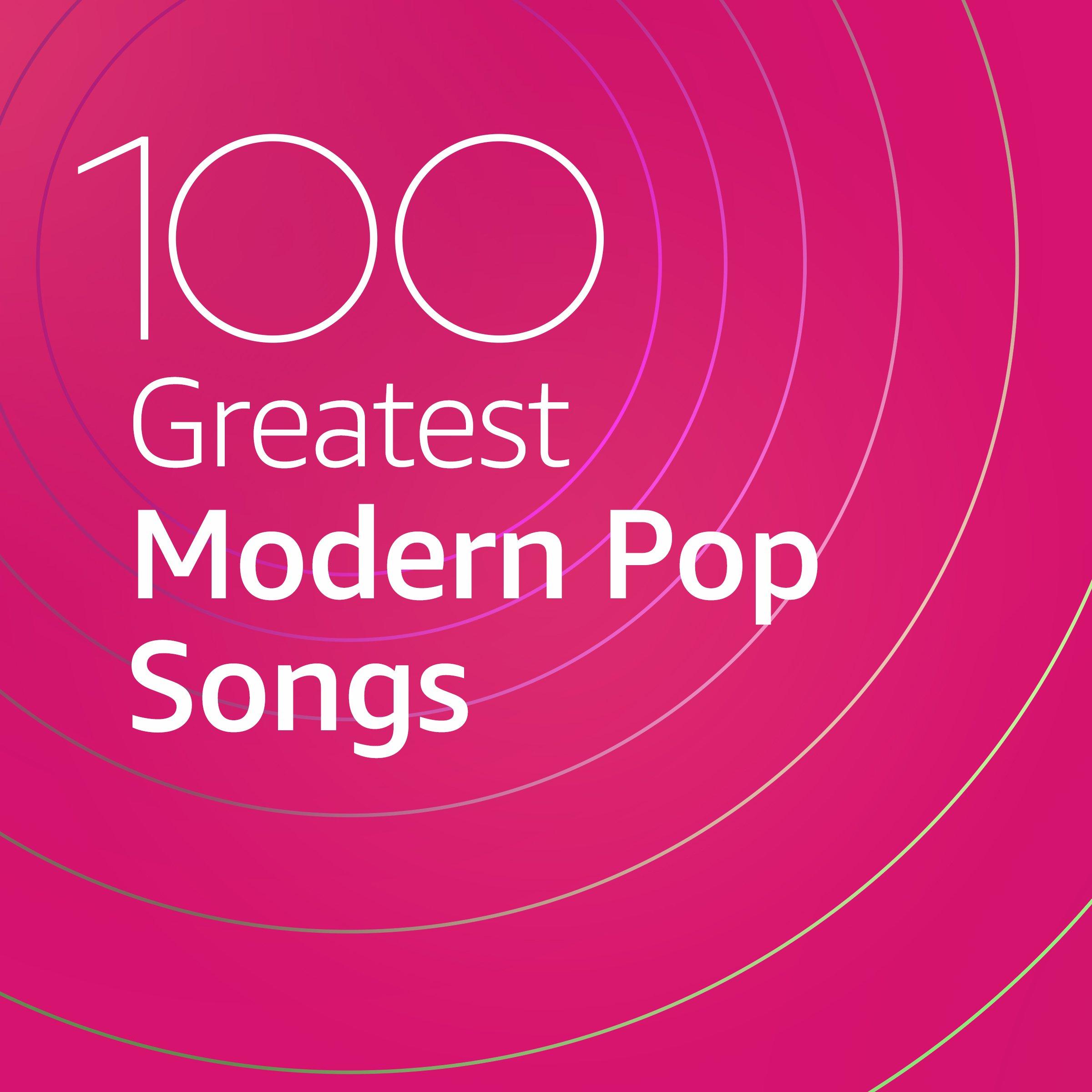 100 Greatest Modern Pop Songs