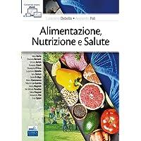 Alimentazione, nutrizione e salute
