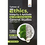 Epitome of Ethics, Integrity & Aptitude for UPSC Civil Services General Studies Mains Paper IV 2nd Edition