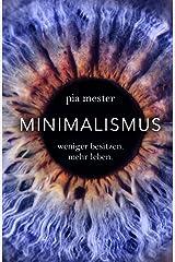 Minimalismus: Weniger besitzen. Mehr leben. Kindle Ausgabe