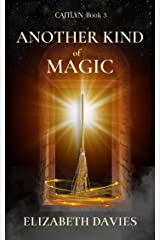 Another Kind of Magic (Caitlyn Book 3) Kindle Edition