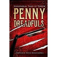 Penny Dreadfuls: Sensational Tales of Terror (Fall River Classics)