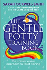 The Gentle Potty Training Book: The calmer, easier approach to toilet training Kindle Edition