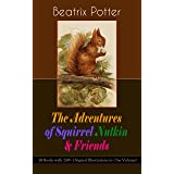 The Adventures of Squirrel Nutkin & Friends (8 Books with 260+ Original Illustrations in One Volume): The Tale of Mrs. Tiggy-
