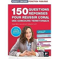 Réussite Concours - 150 questions/reponses pour réussir l'oral des concours territoriaux
