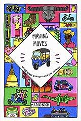 Making Moves: Ungewöhnliche Arten von A nach B zu gelangen Kindle Ausgabe