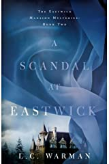A Scandal at Eastwick (The Eastwick Mansion Mysteries Book 2) Kindle Edition