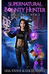 Magic Sight (Supernatural Bounty Hunters Series Book 2) Kindle Edition