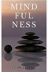 Mindfulness: metodo pratico per principianti interessati a provare le tecniche Mindfulness: meditazione, consapevolezza, ascolto del Mindfulness Italiano ... in inglese, Mindfulness gratis guidato) Formato Kindle