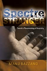 Spectre of the Stranger: Towards a Phenomenology of Hospitality Paperback