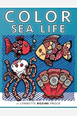 Color Sea Life: All-Age Coloring Book in Celebration of Oceans, Seas, and Waterways: Volume 2 (Color Things) Paperback