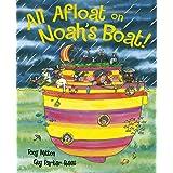 All Afloat on Noah's Boat: Toddler