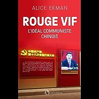 Rouge vif, l'idéal communiste chinois: L'idéal communiste chinois (Hors collection)