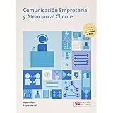 Comunicación Empresarial y Atención al Cliente. Grado Medio (Cicl-Administracion)