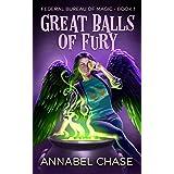 Great Balls of Fury (Federal Bureau of Magic Cozy Mystery Book 1) (English Edition)