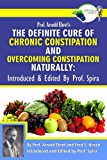 Prof. Arnold Ehret's the Definite Cure of Chronic Constipation and Overcoming Constipation Naturally