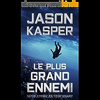 Le Plus Grand Ennemi (Série American Mercenary t. 1)