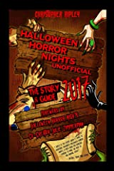 Halloween Horror Nights Unofficial: The Story & Guide 2017 Kindle Edition