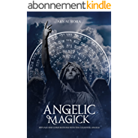 Angelic Magick: Rituals and conjurations with the celestial angels (English Edition)